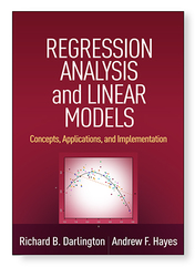 Regression Analysis and Linear Models - Andrew F  Hayes, Ph D